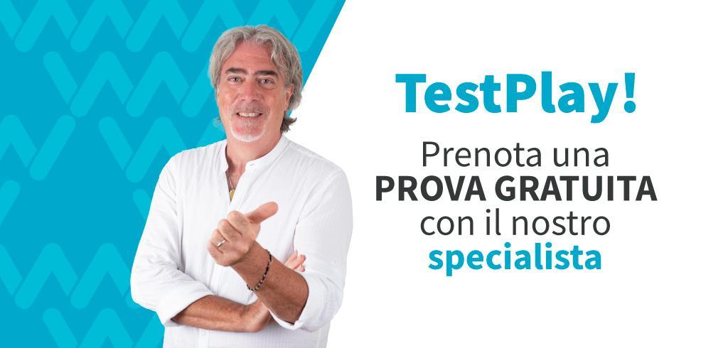 Test Play - Prenota una prova con il nostro specialista