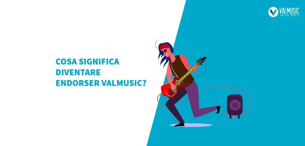 Webinar: Che cosa significa diventare endorser Valmusic?